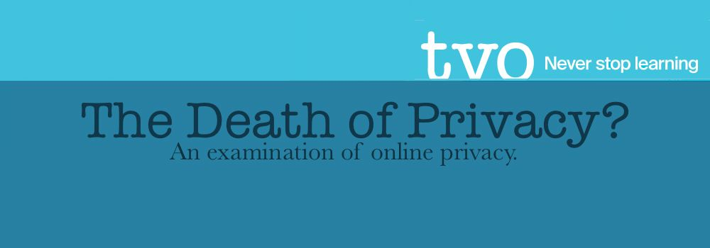 TVO_Death_of_Privacy_Banner
