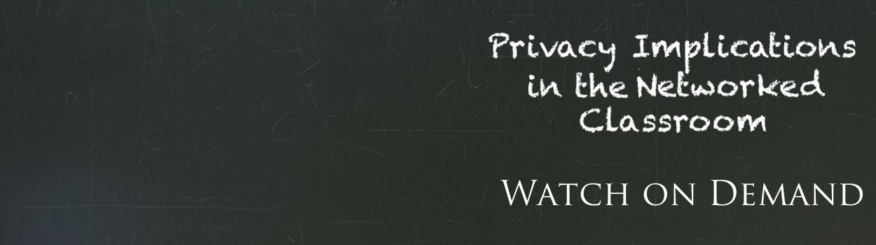 Missed the Privacy Implications in the Networked Classroom?