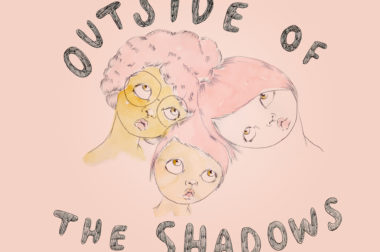 Outside of the Shadows
